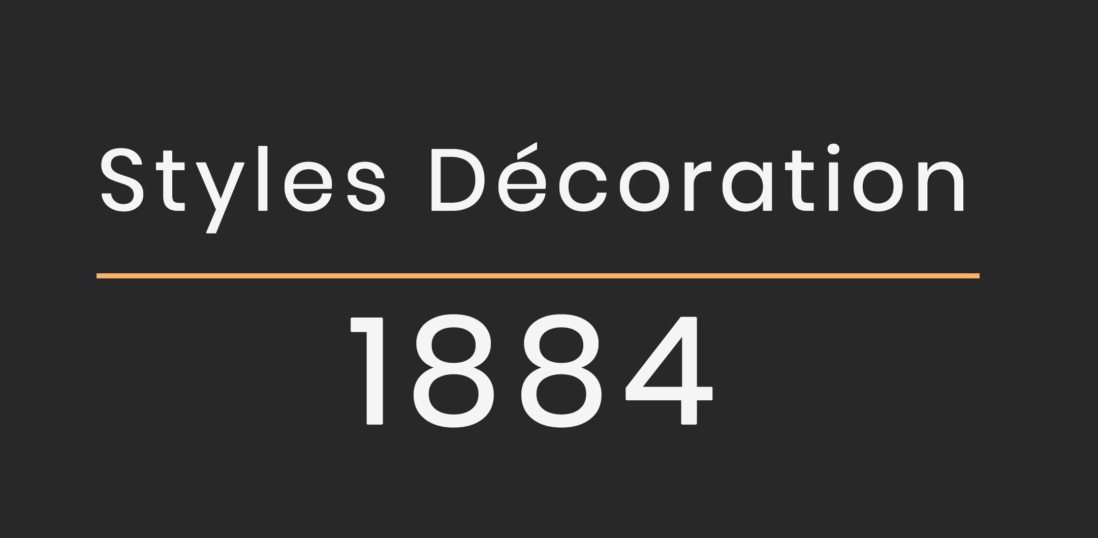 Styles Décoration 1884